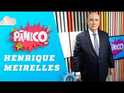 Henrique Meirelles - Pânico - 110918