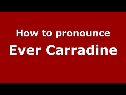 How to pronounce Ever Carradine American EnglishUS   PronounceNames.com