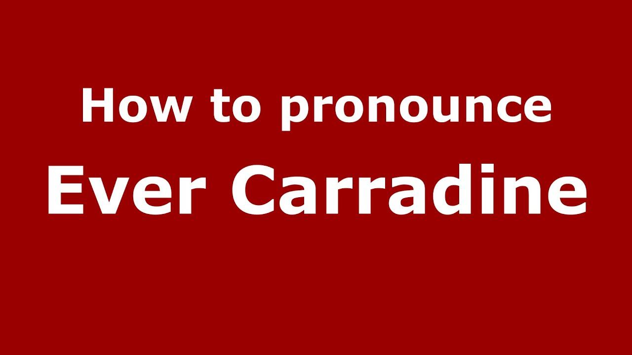 How to pronounce Ever Carradine (American English/US) - PronounceNames.com