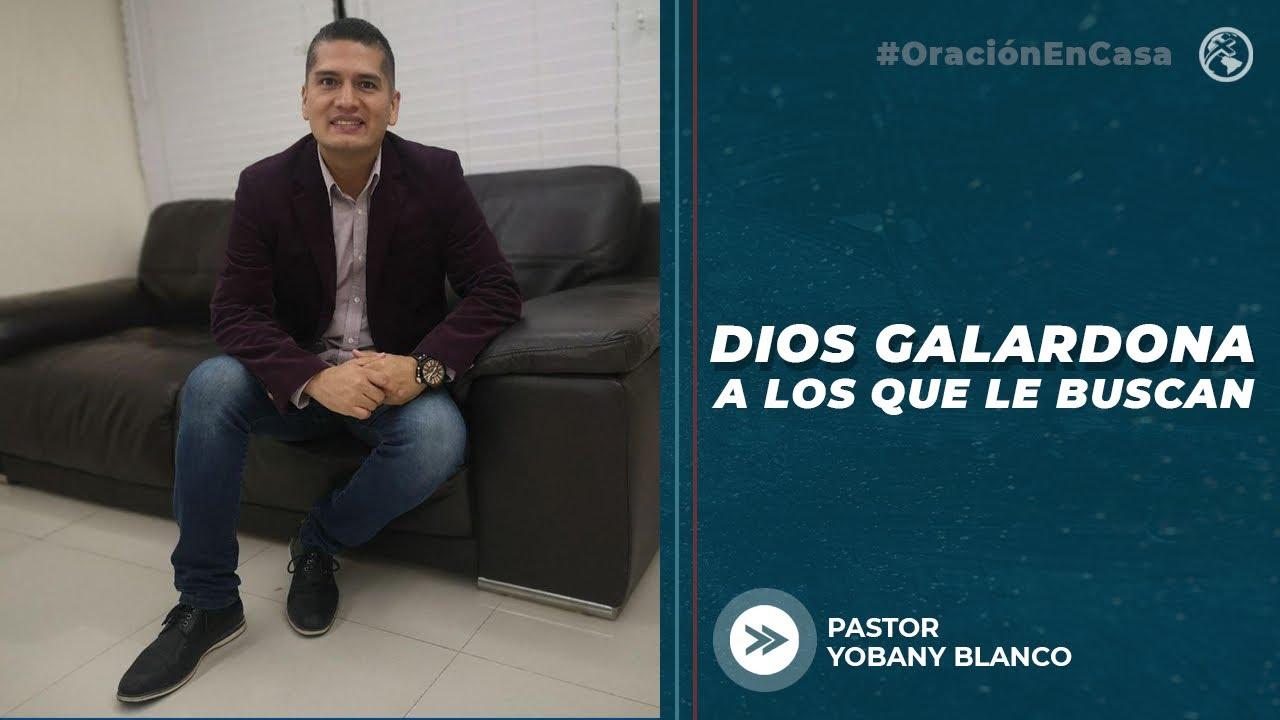 Dios galardona a los que le buscan - Pastor Yobany Blanco