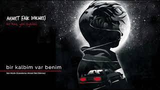 Bir Kalbim Var Benim [Official Audio Video] - Ahmet Faik Dökmeci