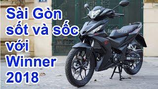 Sài Gòn Sốt Và Sốc Với Honda Winner 2018