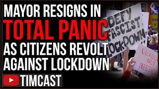 Mayor RESIGNS In Fear As Backlash ERUPTS Over COVID Lockdown, America Near Full REVOLT Over Lockdown