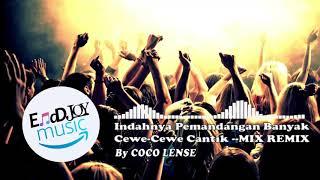 INDAHNYA PEMANDANGAN BANYAK CEWE CEWE CANTIK ---- COCO LENSE MIX REMX