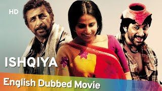 Ishqiya [2010] HD Full Movie English Dubbed - Vidya Balan - Arshad Warsi - Naseeruddin Shah