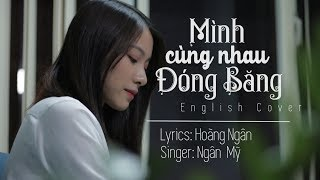 Mình Cùng Nhau Đóng Băng - Thuỳ Chi   English Cover by Step Up