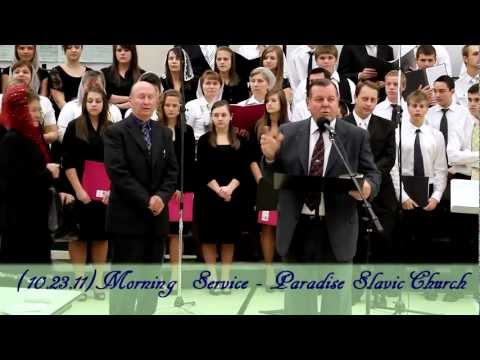 Morning  Service - Paradise Slavic Church (10.23.11)
