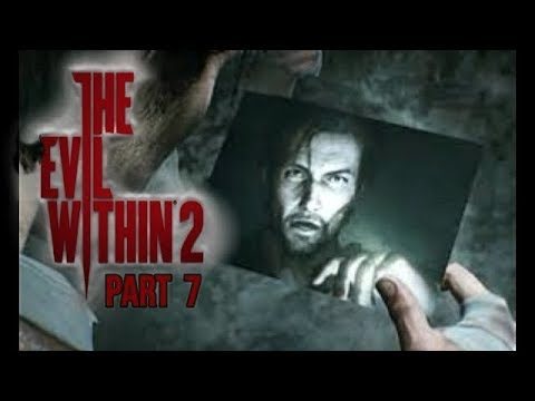 The Evil Within 2 Gameplay Walkthrough Part 7 Let's Play Playthrough