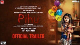 Pihu | Official Trailer | Vinod Kapri | Ronnie Screwvala | Siddharth Roy Kapur | 16th November 2018