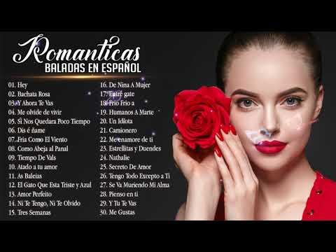 Las 100 Mejores Baladas En Español 💘 Las Mejores Baladas Romanticas de todos los tiempos en Español