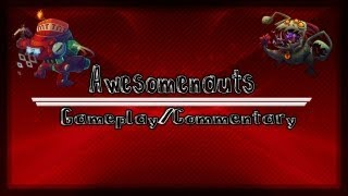 Awesomenauts | Gameplay/Commentary PC