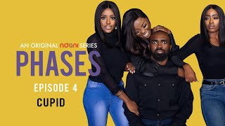 Phases E4 - Cupid