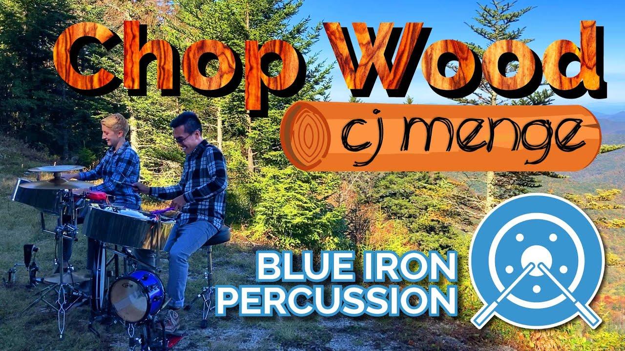 Chop Wood - Blue Iron Percussion