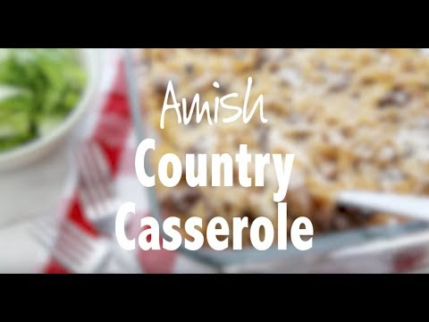 how-to-make-amish-country-casserole