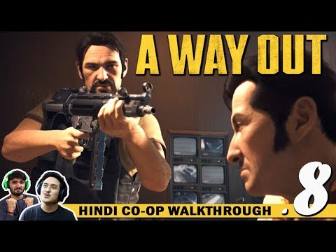 A WAY OUT (Hindi) Walkthrough Part 8...