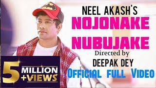 Download lagu NOJONAKE NUBUJAKE   NEEL AKASH    OFFICIAL VIDEO