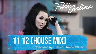 Gambar cover Fitri Carlina - 11 12 (House Mix)