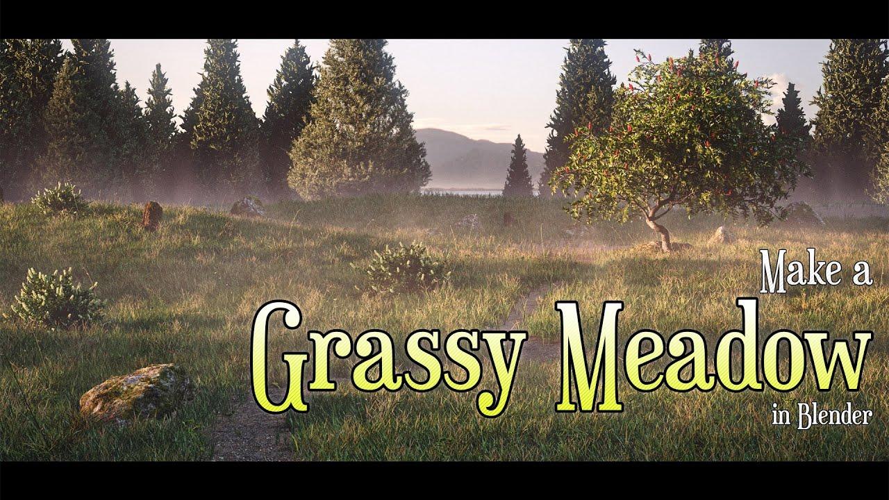 Make a Grassy Meadow Scene — Blender Guru