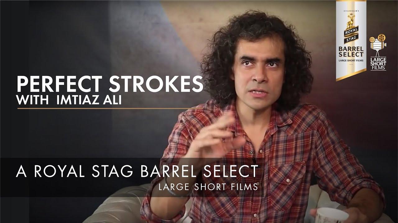IMTIAZ ALI I PERFECT STROKES I ROYAL STAG BARREL SELECT LARGE SHORT FILMS