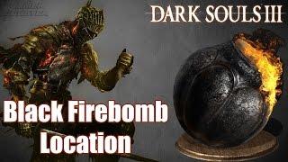 Dark Souls 3 - Black Firebomb location   How to get Black Firebomb (Game Guide)
