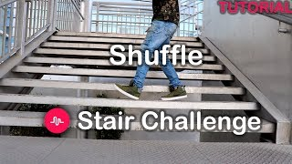 Stair Challenge | Shuffle Tutorial | Musical.ly