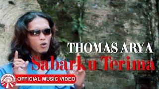 Download Thomas Arya - Sabarku Terima [Official Music Video HD]