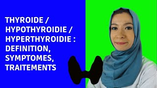 All about THYROID, HYPOTHYROIDISM, HYPERTHYROIDISM / definition, symptoms; treatments
