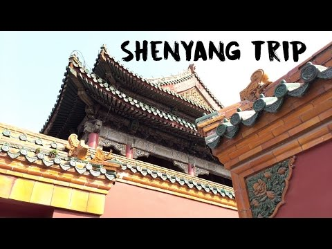 ShenYang Trip 2017