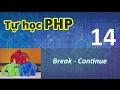 Tự học PHP - 14 Vòng lặp - 05 Break & Continue