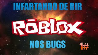 ROBLOX - INFARTANDO DE RIR COM OS BUGS -Ft. Hacker327-