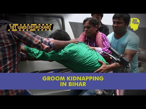 Groom Kidnapping In Bihar   Unique Stories From India