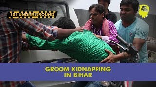 Groom Kidnapping In Bihar | Unique Stories from India
