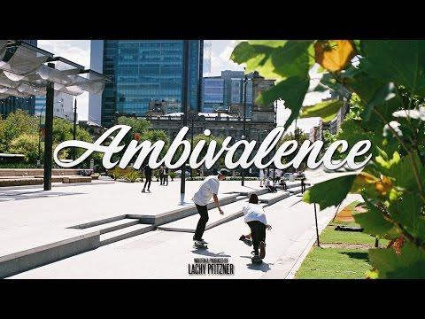 Ambivalence  | A Skateboarding Documentary