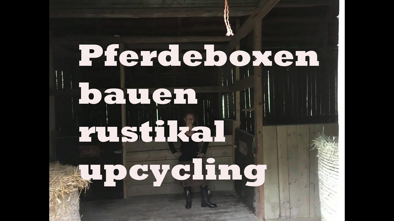 Pferdeboxen Bauen Rustikal Lowcost Upcycling Horsebox Youtube