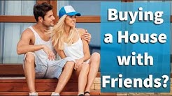 Buying a House With Friends?