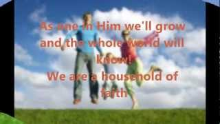Household Of Faith lyrics on screen HD by Steve Green