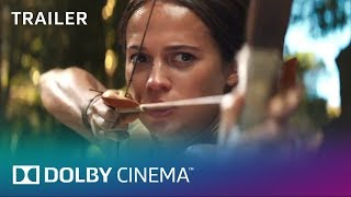 Tomb Raider Official Trailer   Dolby Cinema   Dolby