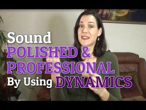 How To Use Dynamics To Sound Polished & Professional