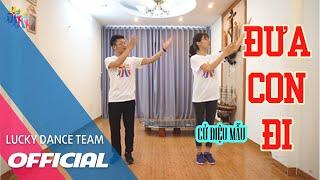 Cử điệu mẫu: Đưa con đi - Lucky Dance Team