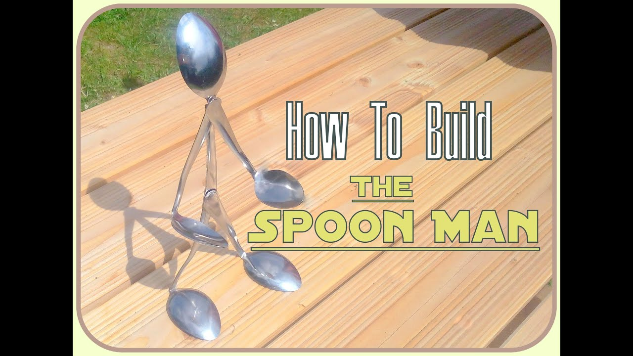 How to build a Spoon Man - Tutorial - YouTube