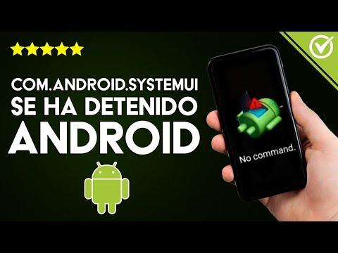 Solución: 'Desafortunadamente el Proceso com.android.systemui se ha Detenido' Android