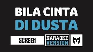Download Lagu [ Karaoke ] Screen - Bila Cinta Didusta mp3