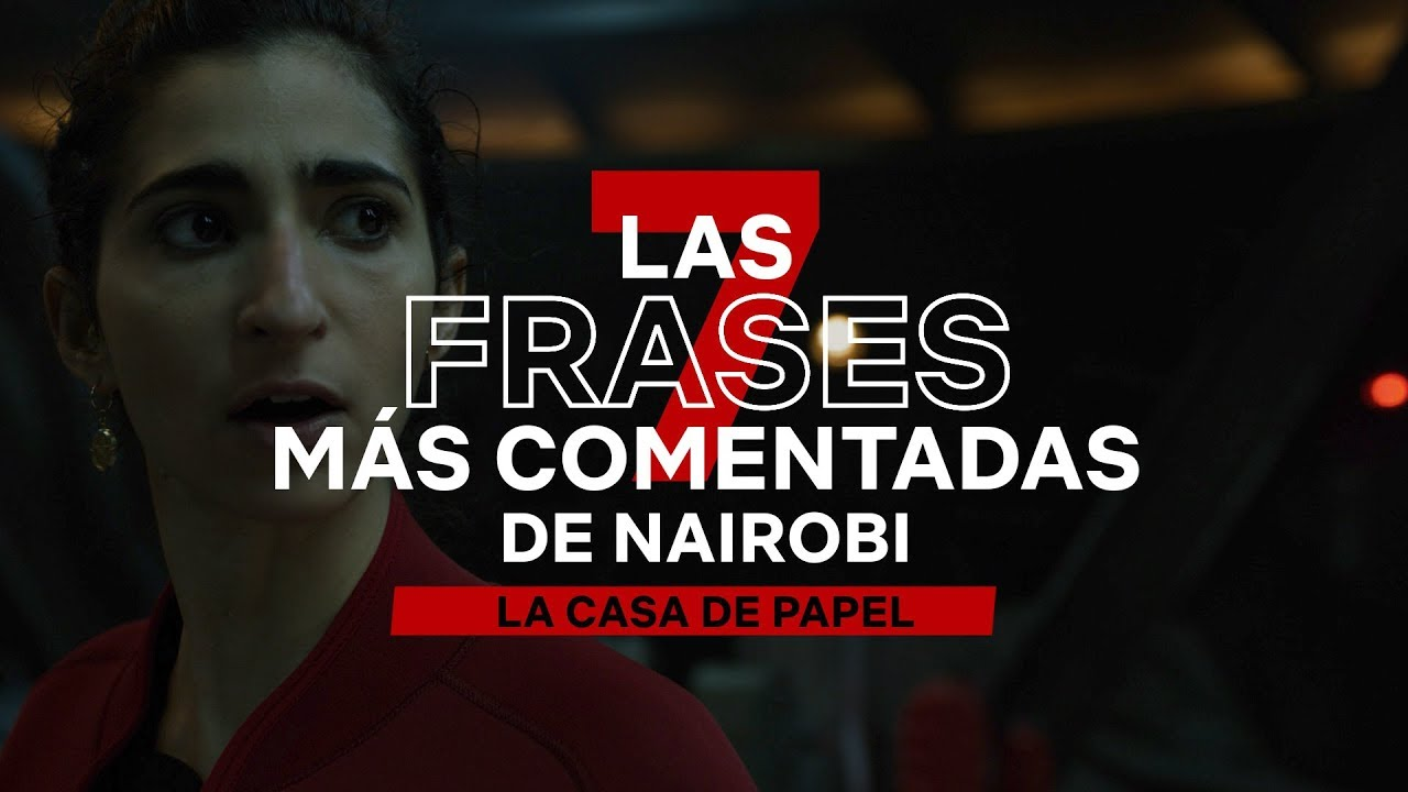 Nairobi Lo Mejor De La Serie Recordamos Sus Frases Más
