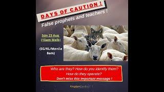 Days of Caution - False Prophets & False Teachers