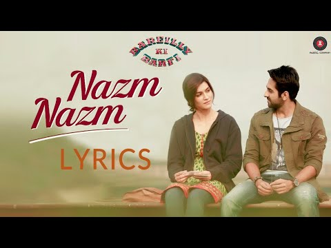 Tu Nazm Nazm Sa Mere | Full Song | Lyrics | Bareilly Ki Barfi | Ayushmann Khurrana | Watch It Now