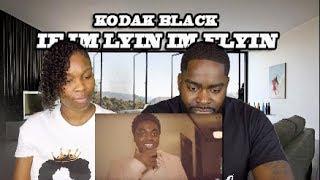 KODAK BLACK - IF IM LYIN IM FLYIN (REACTION)