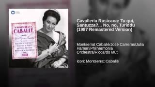 Cavalleria Rusicana: Tu qui, Santuzza?... No, no, Turiddu (1987 Remastered Version)