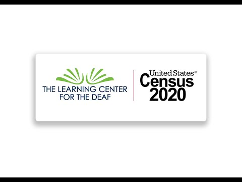 The Learning Center for the Deaf: Complete Your 2020 Census!