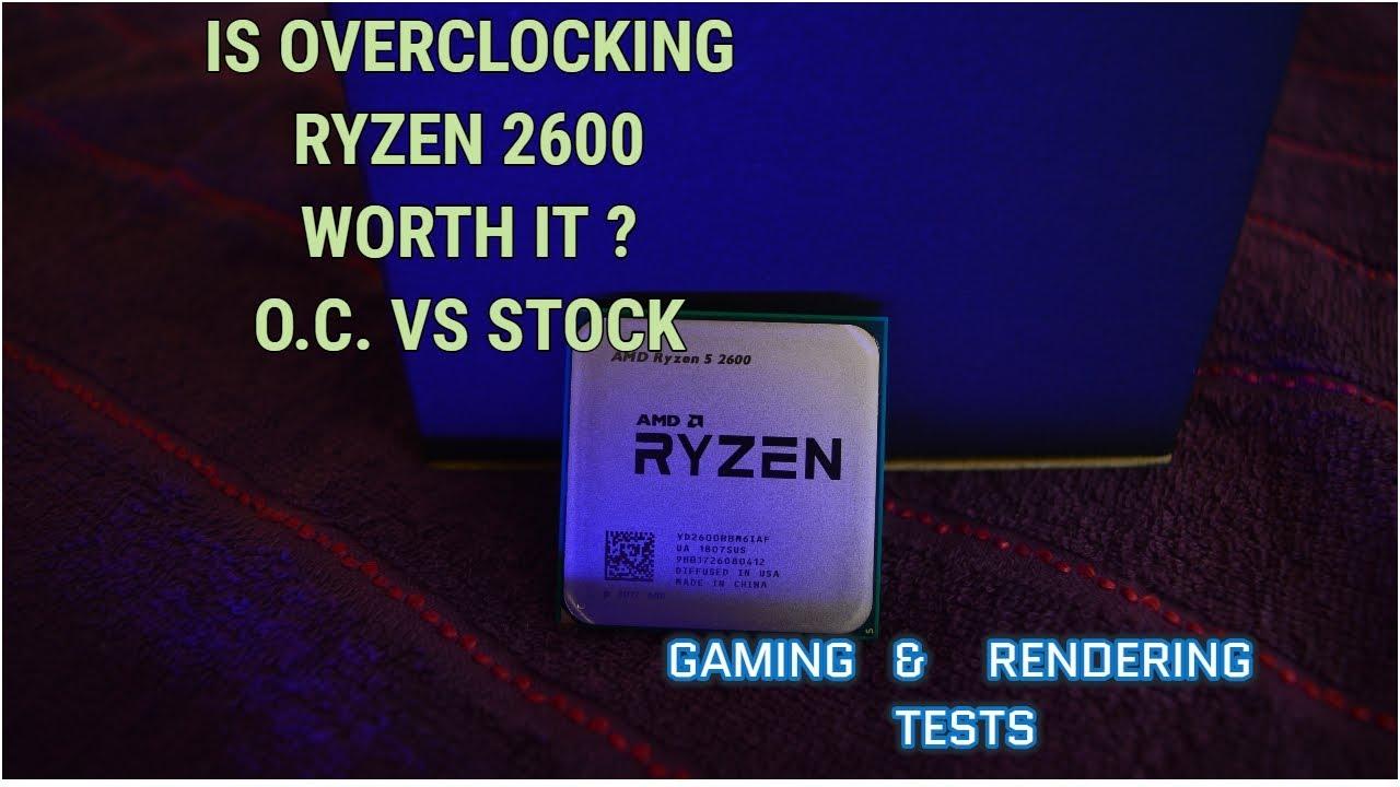 Ryzen 5 2600 Stock vs Overclock 4 1GHz 16 Games Tested & Rendering  Benchmarks