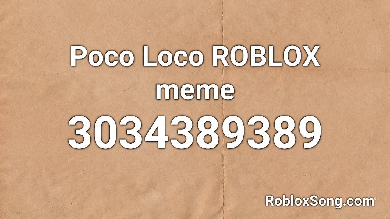 Poco Loco Roblox Meme Roblox Id Roblox Music Code Youtube
